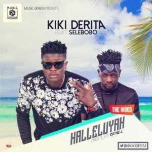 """Kiki Derita - """"Halleluyah"""" ft. Selebobo"""